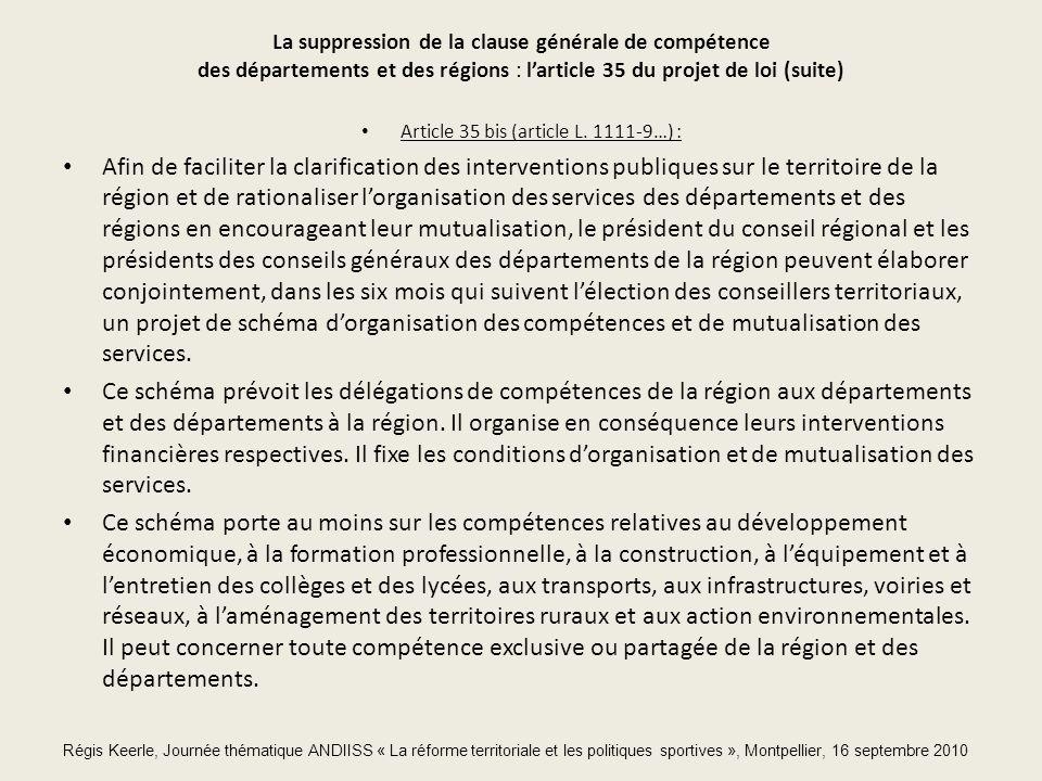 La suppression de la clause générale de compétence des départements et des régions : larticle 35 du projet de loi (suite) Article 35 bis (article L.