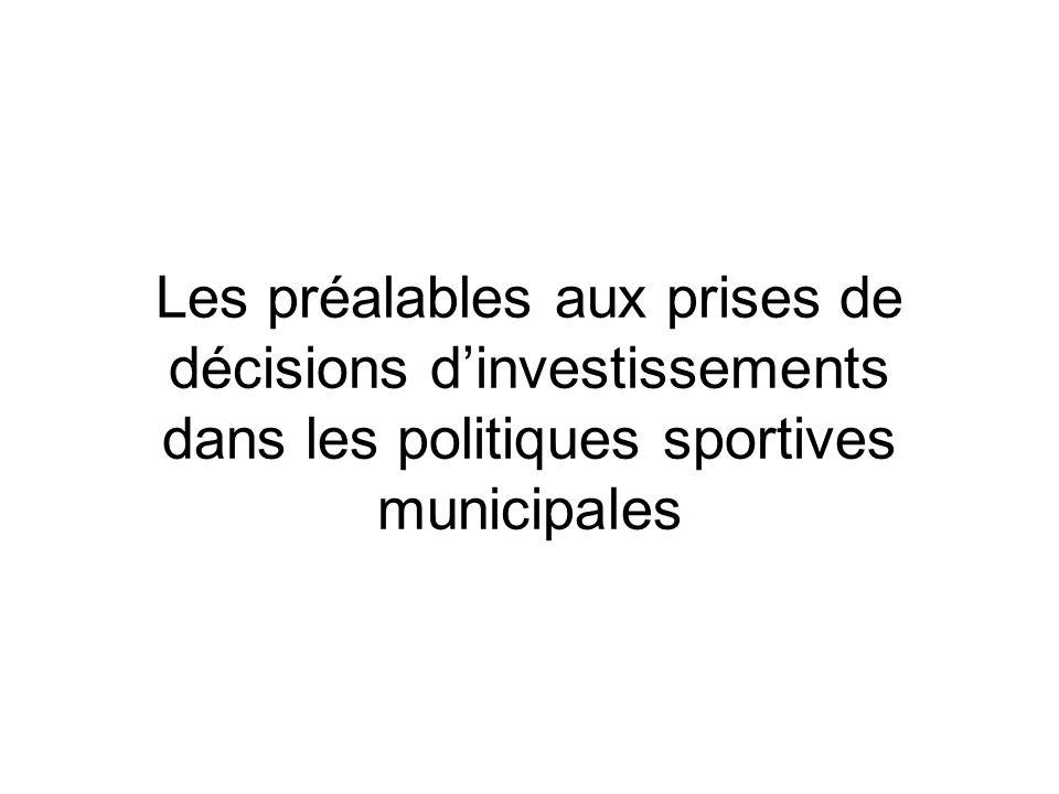 Les préalables aux prises de décisions dinvestissements dans les politiques sportives municipales