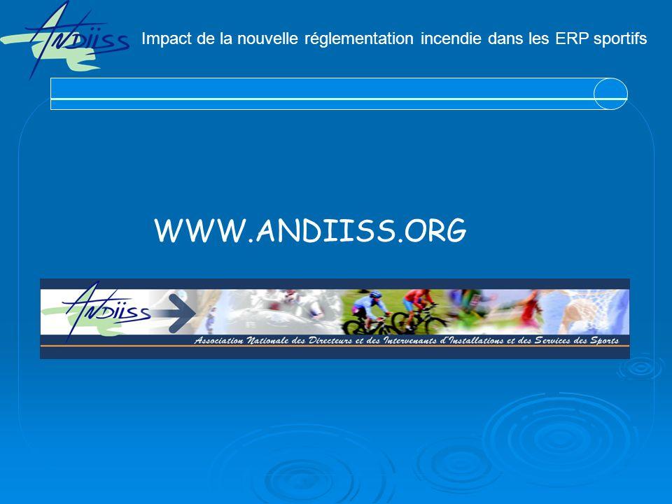 WWW.ANDIISS.ORG Impact de la nouvelle réglementation incendie dans les ERP sportifs