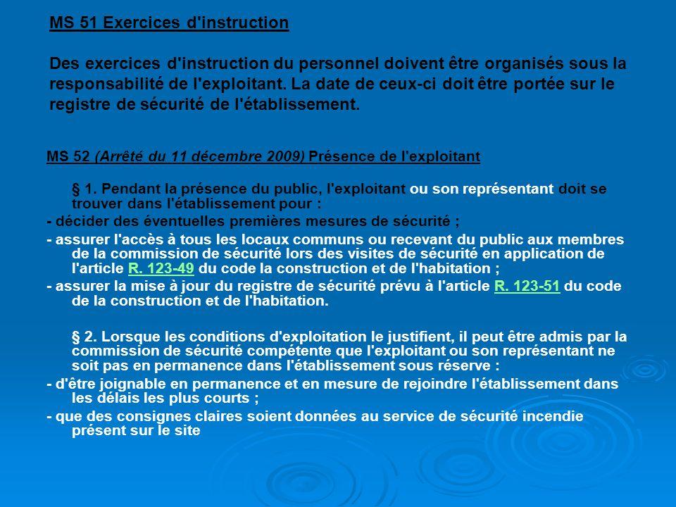 MS 51 Exercices d instruction Des exercices d instruction du personnel doivent être organisés sous la responsabilité de l exploitant.