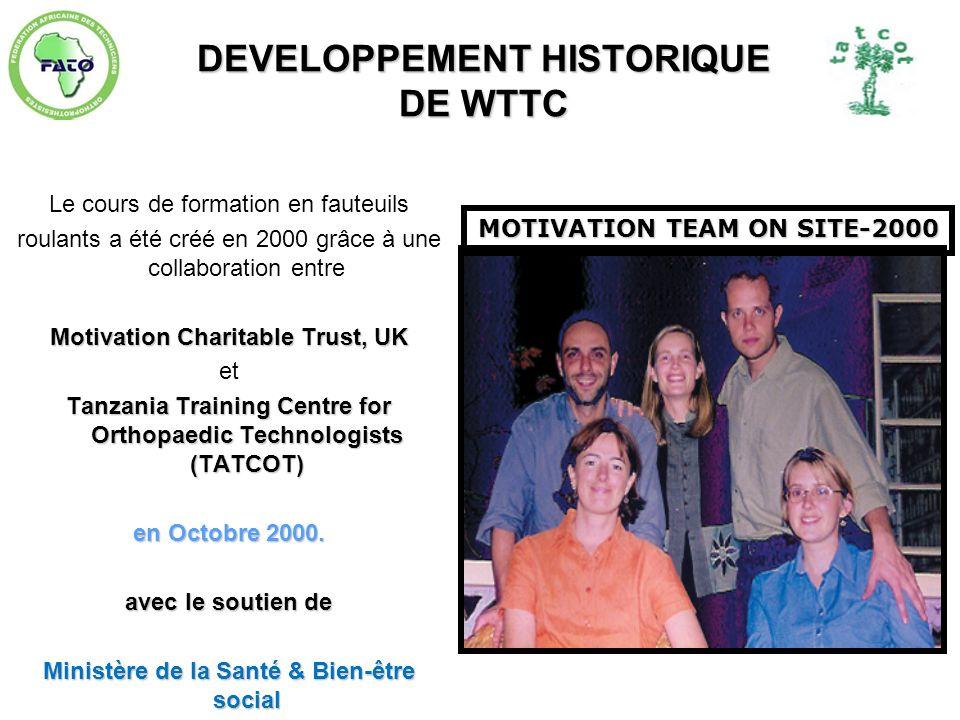 DEVELOPPEMENT HISTORIQUE DE WTTC Le cours de formation en fauteuils roulants a été créé en 2000 grâce à une collaboration entre Motivation Charitable