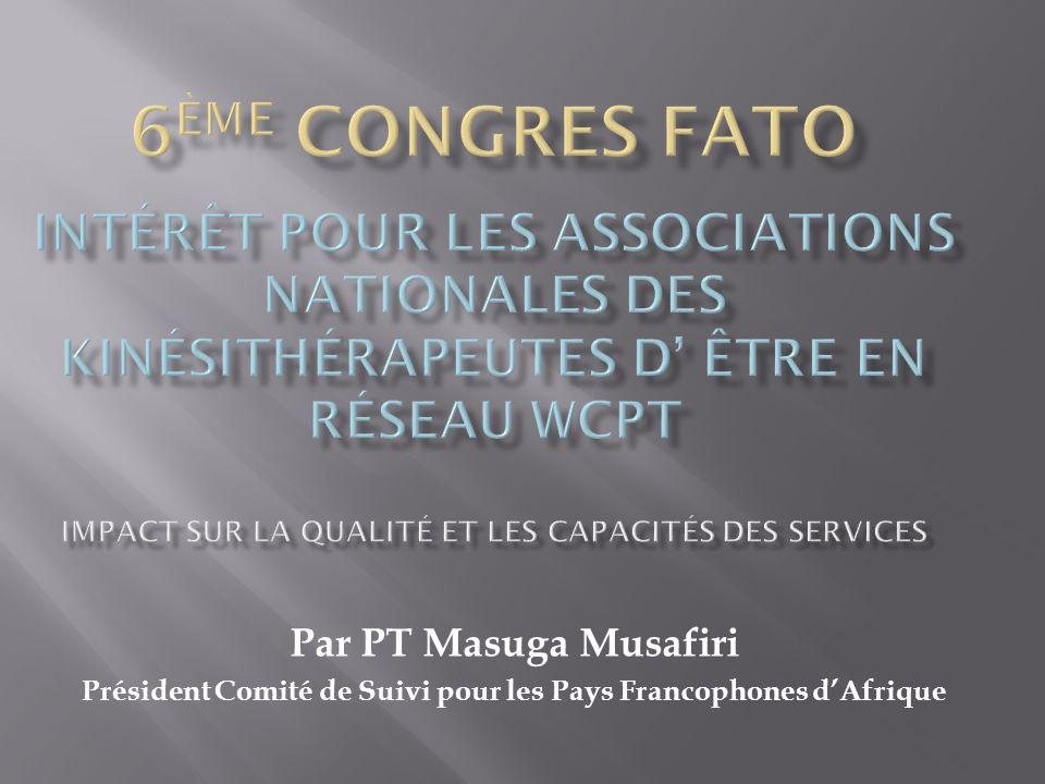 Par PT Masuga Musafiri Président Comité de Suivi pour les Pays Francophones dAfrique