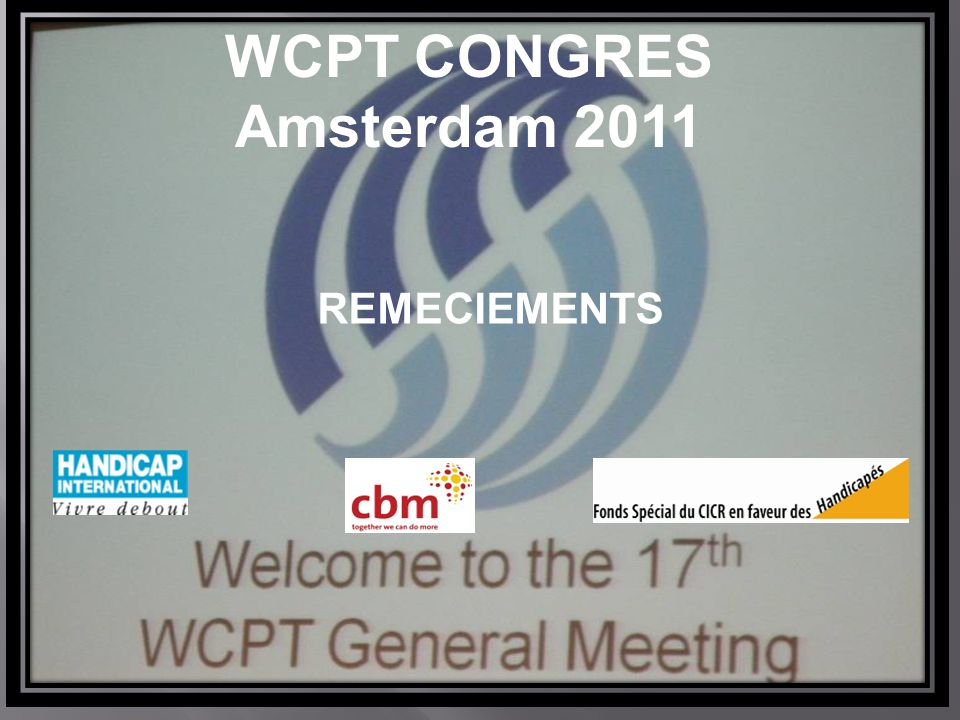 WCPT CONGRES Amsterdam 2011 REMECIEMENTS