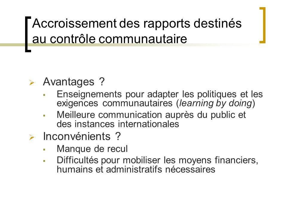 Accroissement des rapports destinés au contrôle communautaire Avantages .
