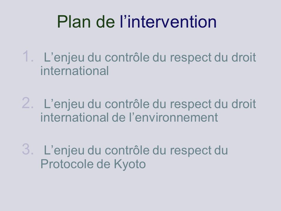 Plan de lintervention 1. Lenjeu du contrôle du respect du droit international 2.