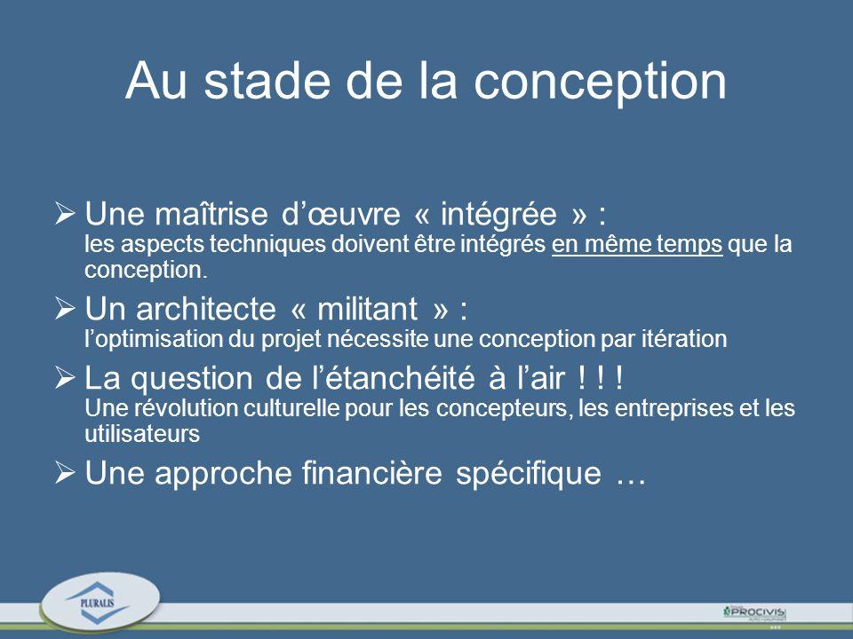 Au stade de la conception Une maîtrise dœuvre « intégrée » : les aspects techniques doivent être intégrés en même temps que la conception.