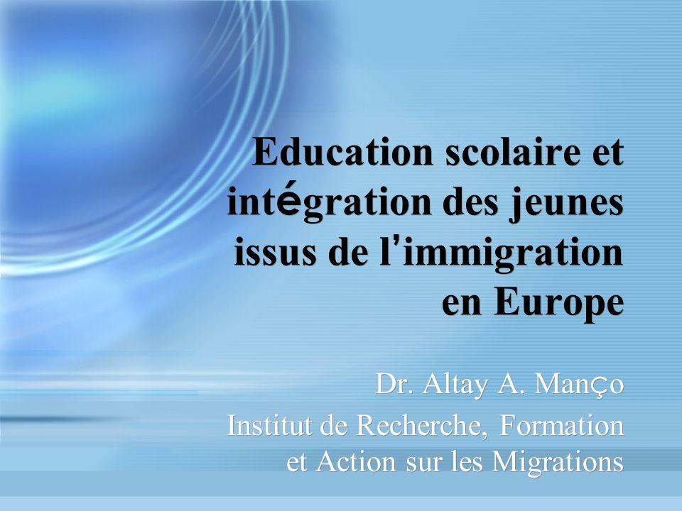 Education scolaire et int é gration des jeunes issus de l immigration en Europe Dr.