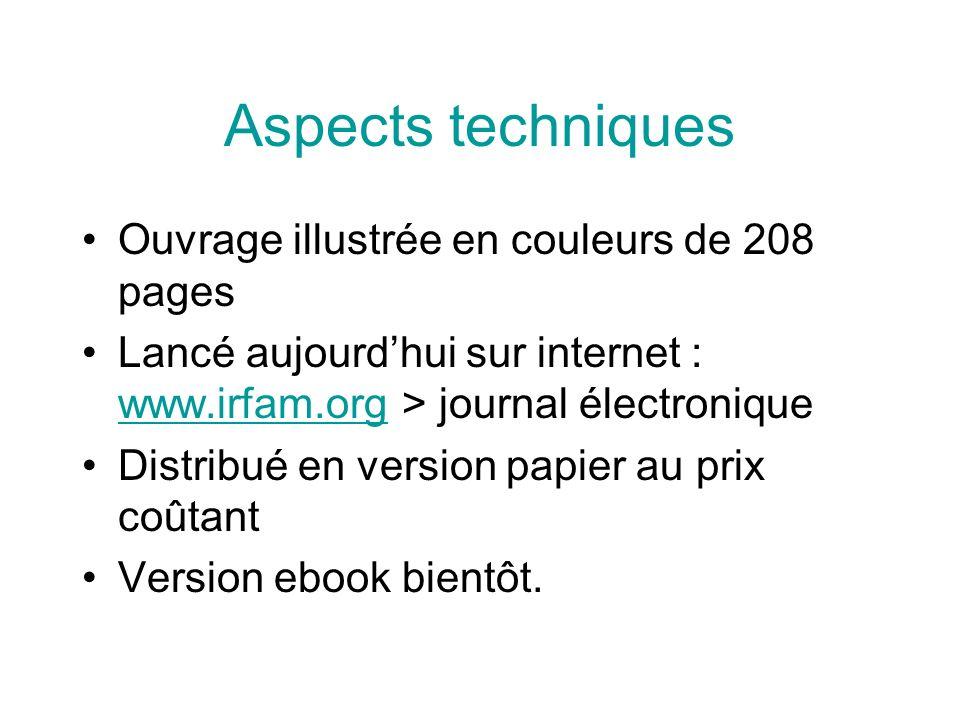 Aspects techniques Ouvrage illustrée en couleurs de 208 pages Lancé aujourdhui sur internet : www.irfam.org > journal électronique www.irfam.org Distr