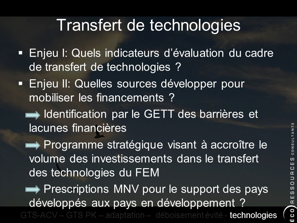 Transfert de technologies Enjeu I: Quels indicateurs dévaluation du cadre de transfert de technologies .