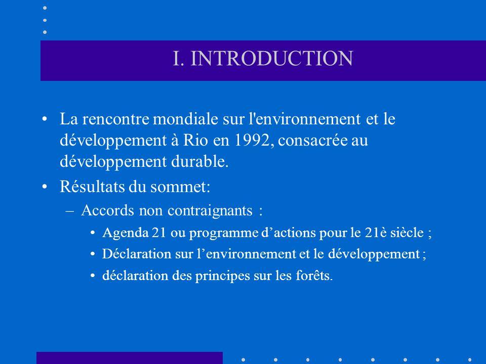 I. INTRODUCTION La rencontre mondiale sur l'environnement et le développement à Rio en 1992, consacrée au développement durable. Résultats du sommet: