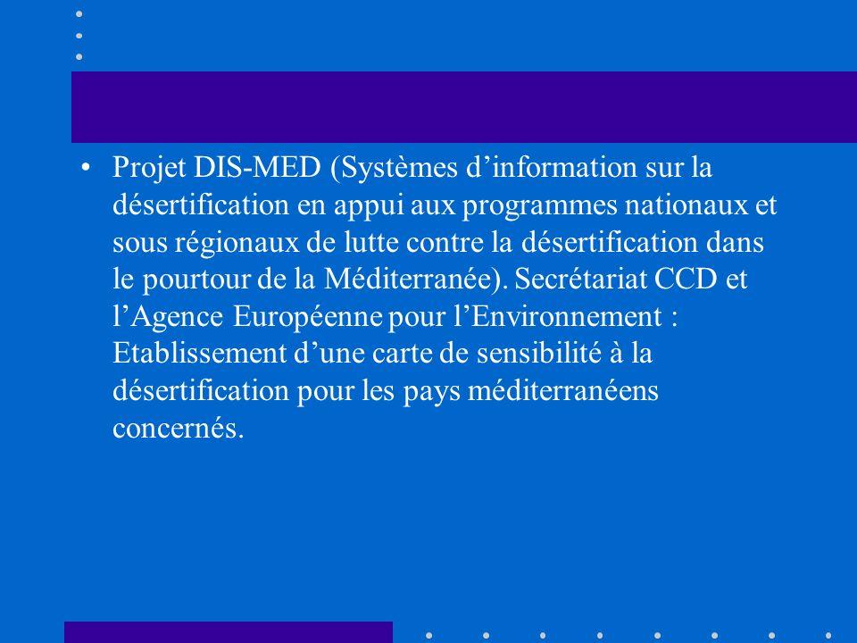 Projet DIS-MED (Systèmes dinformation sur la désertification en appui aux programmes nationaux et sous régionaux de lutte contre la désertification da