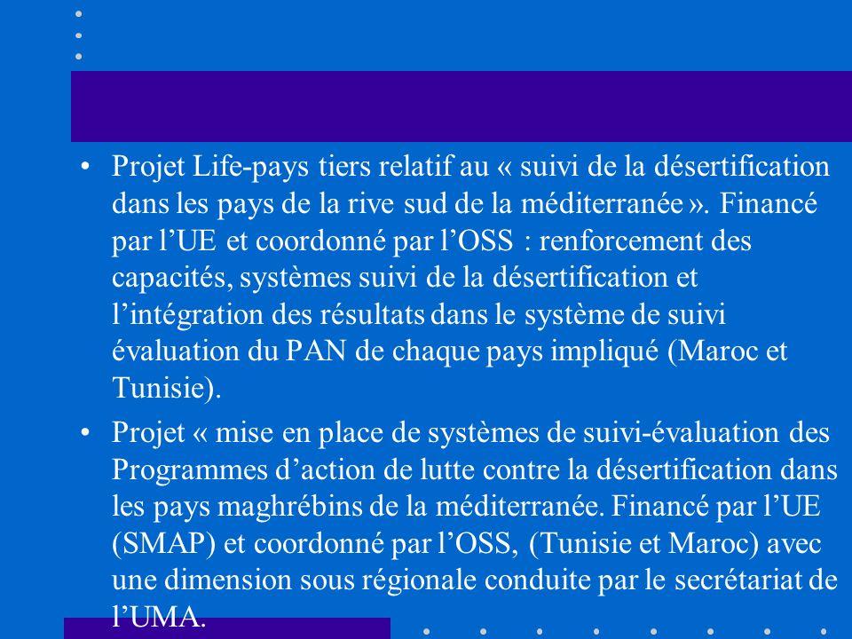 Projet Life-pays tiers relatif au « suivi de la désertification dans les pays de la rive sud de la méditerranée ». Financé par lUE et coordonné par lO