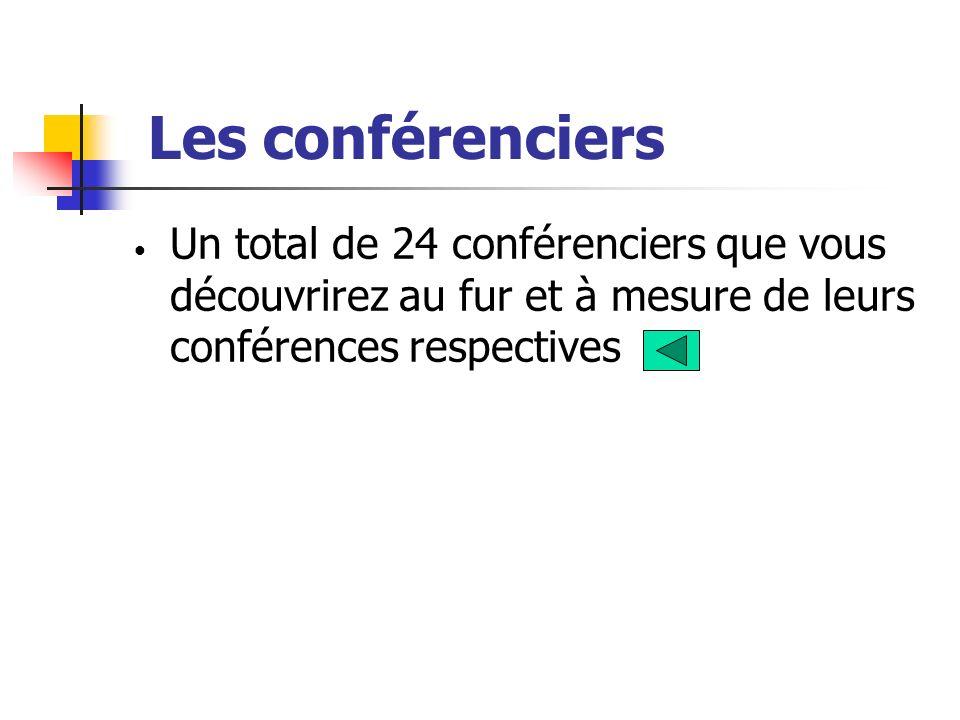 Un total de 24 conférenciers que vous découvrirez au fur et à mesure de leurs conférences respectives
