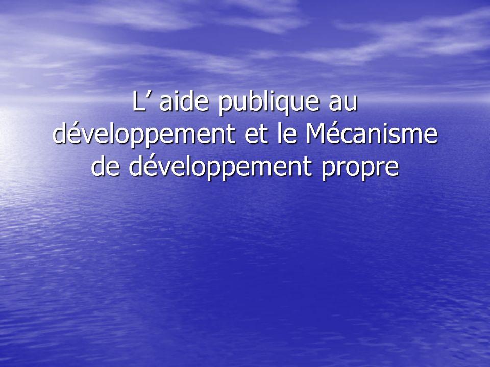 L aide publique au développement et le Mécanisme de développement propre