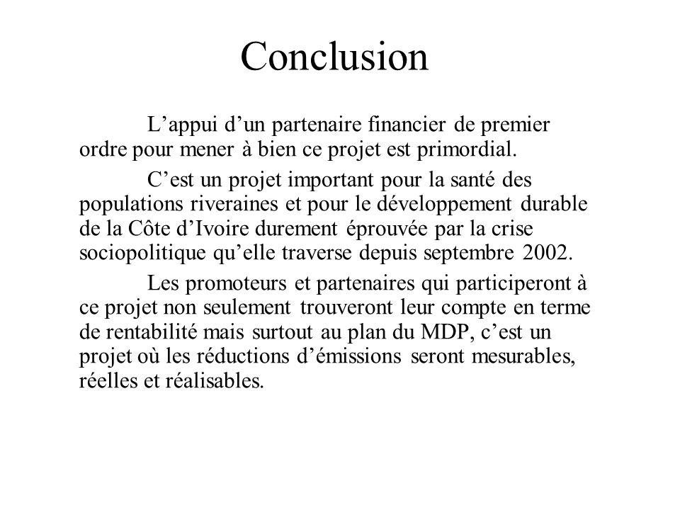Conclusion Lappui dun partenaire financier de premier ordre pour mener à bien ce projet est primordial. Cest un projet important pour la santé des pop