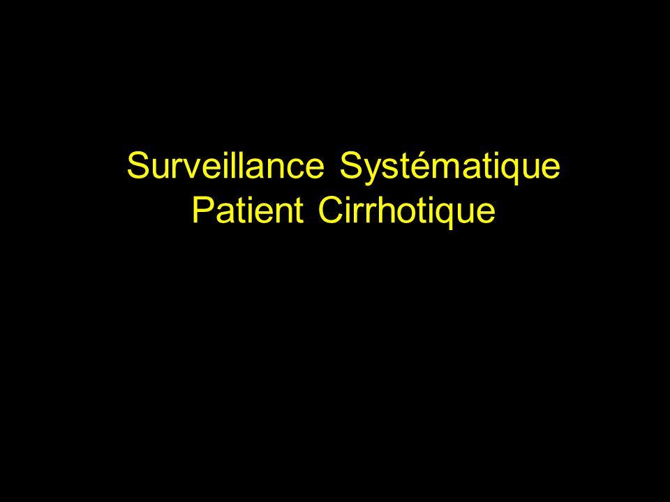Surveillance Systématique Patient Cirrhotique