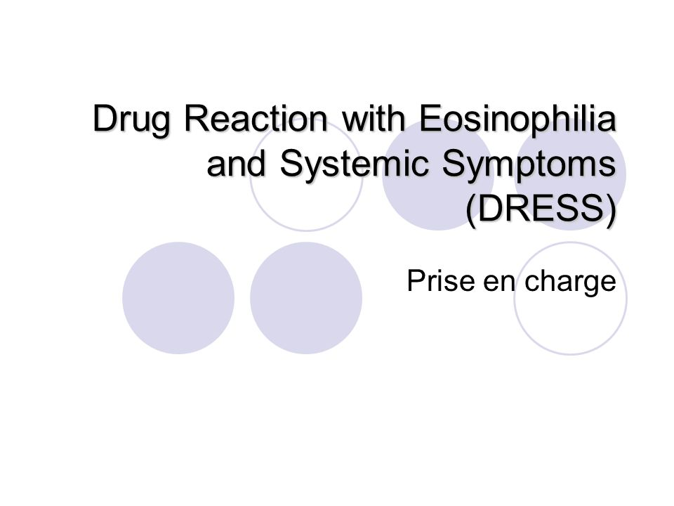 Drug Reaction with Eosinophilia and Systemic Symptoms (DRESS) Prise en charge
