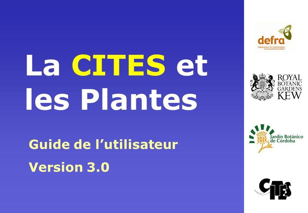 La CITES et les Plantes Guide de lutilisateur Version 3.0