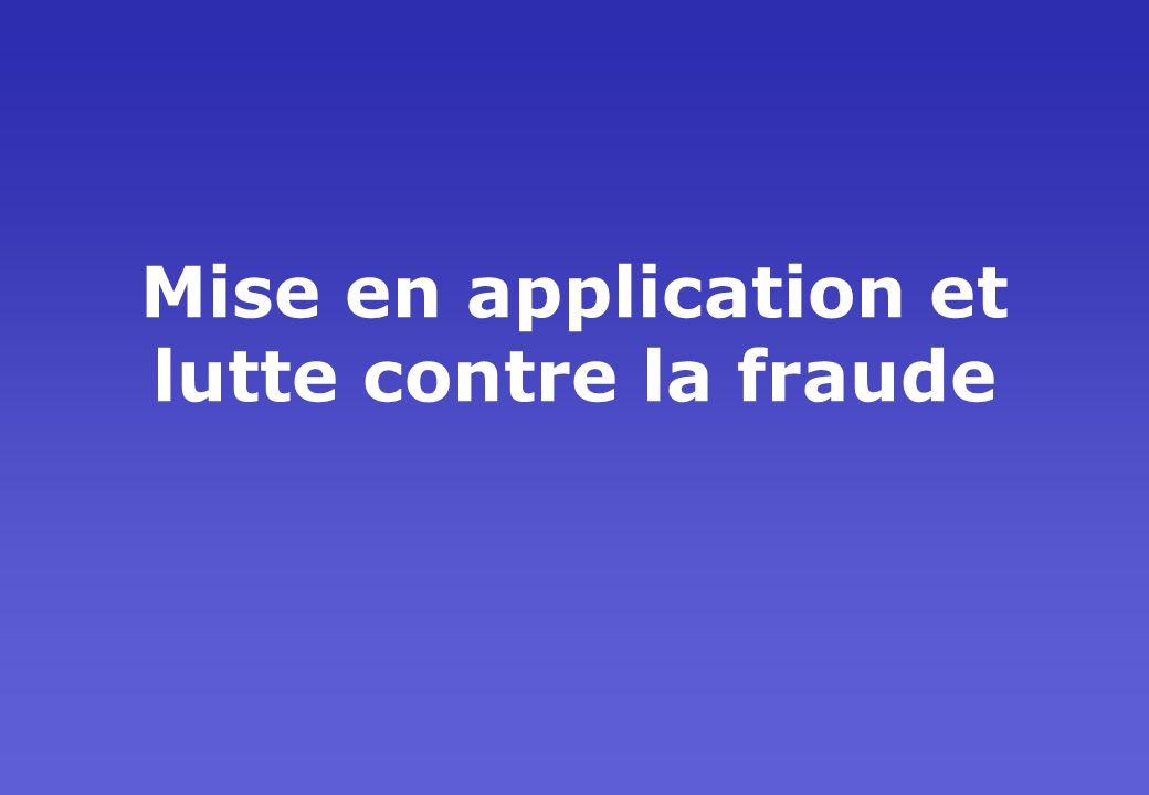 Mise en application et lutte contre la fraude