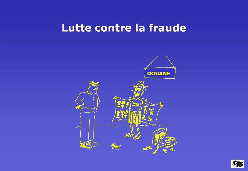 Lutte contre la fraude DOUANE
