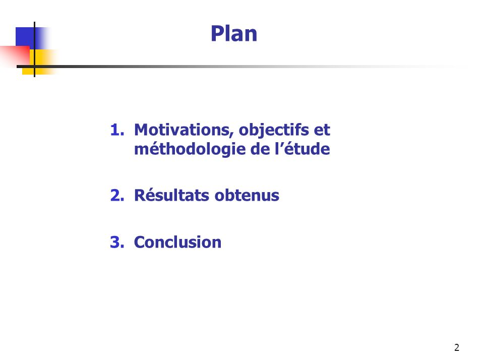 2 Plan 1.Motivations, objectifs et méthodologie de létude 2.Résultats obtenus 3.Conclusion