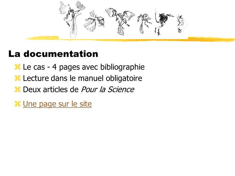 La documentation zLe cas - 4 pages avec bibliographie zLecture dans le manuel obligatoire zDeux articles de Pour la Science zUne page sur le siteUne p