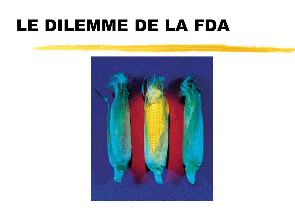 LE DILEMME DE LA FDA