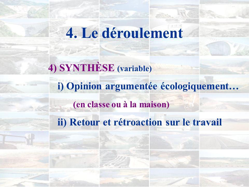 4. Le déroulement 3) DÉBAT (120 minutes) i) Concertation en équipe ii) Intégration danciens et de nouveaux concepts dans un débat entre repré- sentant