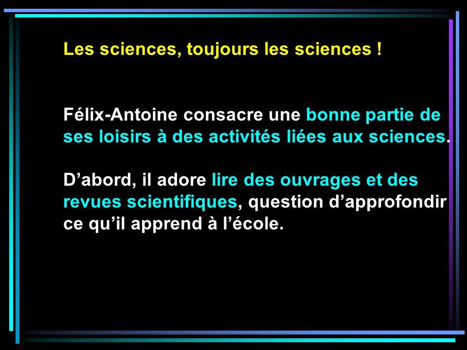 Les sciences, toujours les sciences .