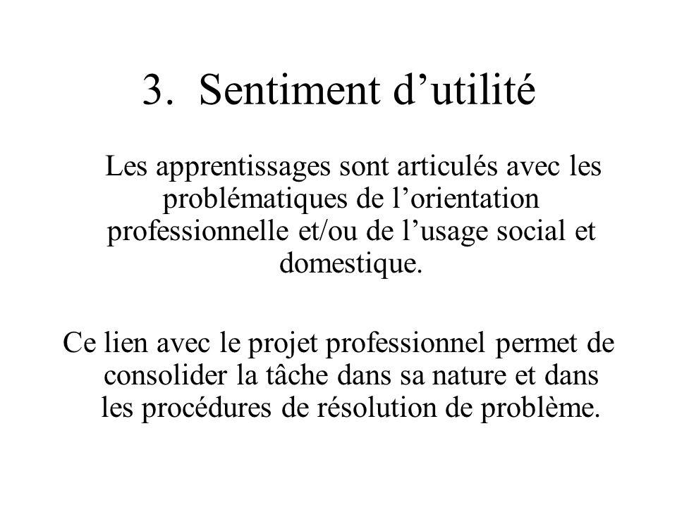 3. Sentiment dutilité Les apprentissages sont articulés avec les problématiques de lorientation professionnelle et/ou de lusage social et domestique.
