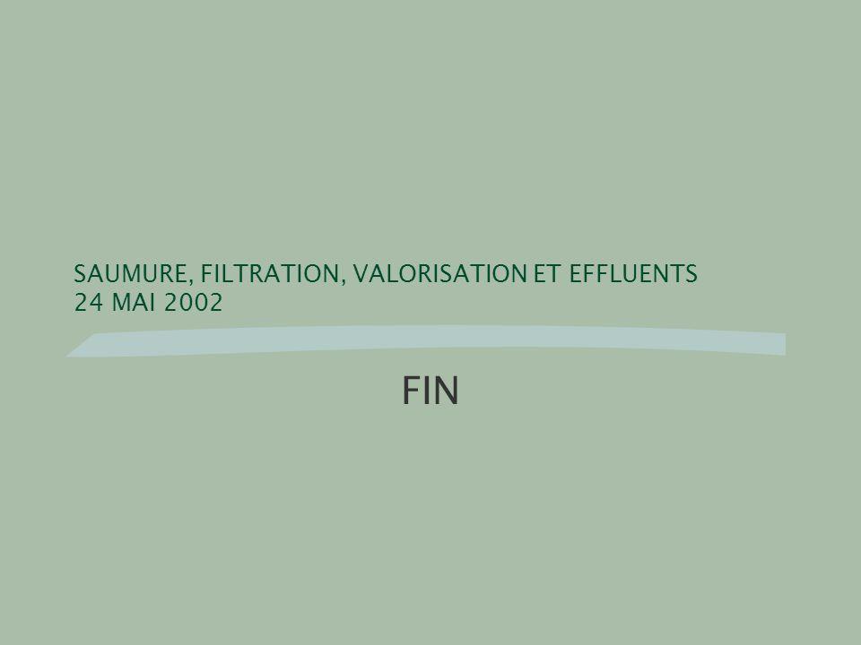 SAUMURE, FILTRATION, VALORISATION ET EFFLUENTS 24 MAI 2002 FIN