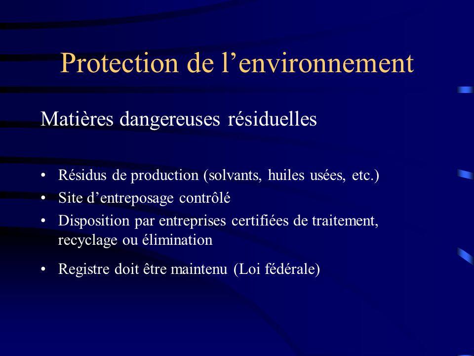Protection de lenvironnement Matières dangereuses résiduelles Résidus de production (solvants, huiles usées, etc.) Site dentreposage contrôlé Disposit
