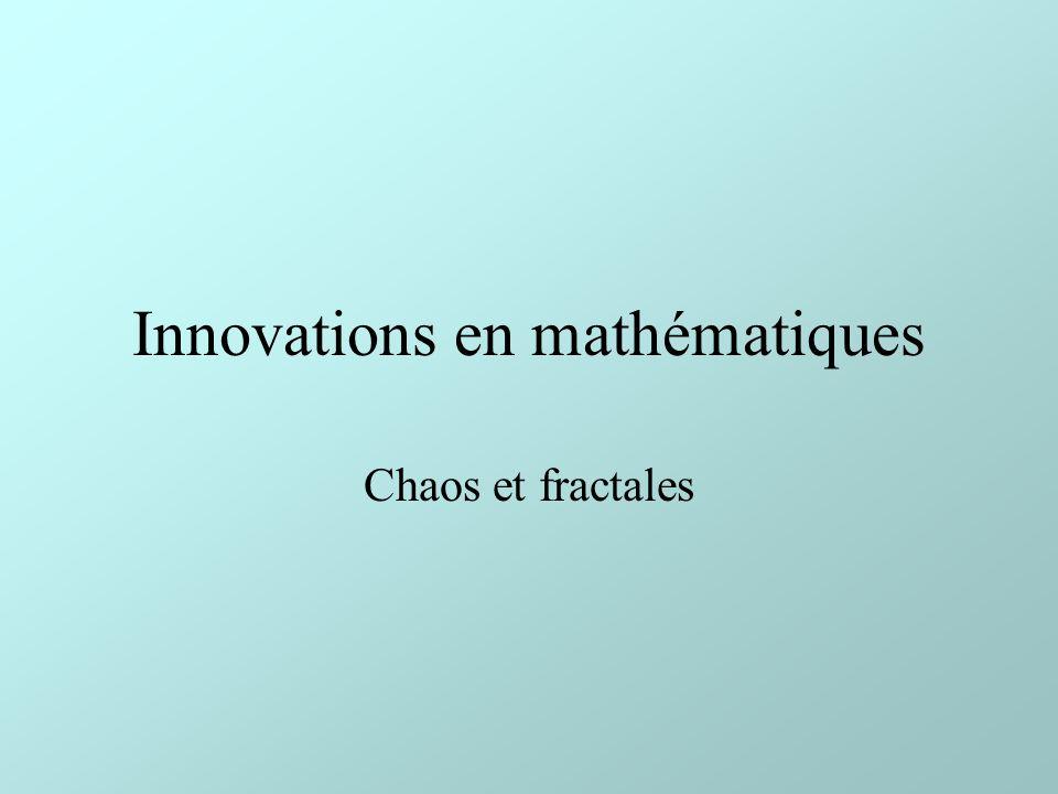 Innovations en mathématiques Chaos et fractales