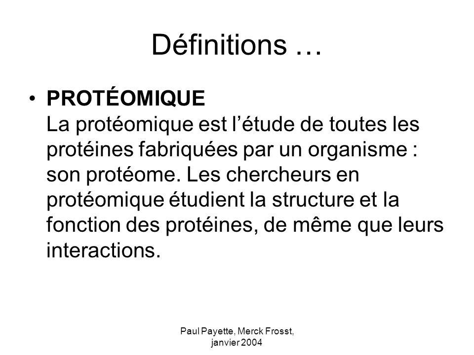 Paul Payette, Merck Frosst, janvier 2004 Liens intéressants Reseau bioinformatique canadien –http://cbrmain.cbr.nrc.ca:8080/cbr/servlet/ListCLAppsServlet?type=2&lang=fra) Génome Québec –http://www.genomequebec.com/index.asp