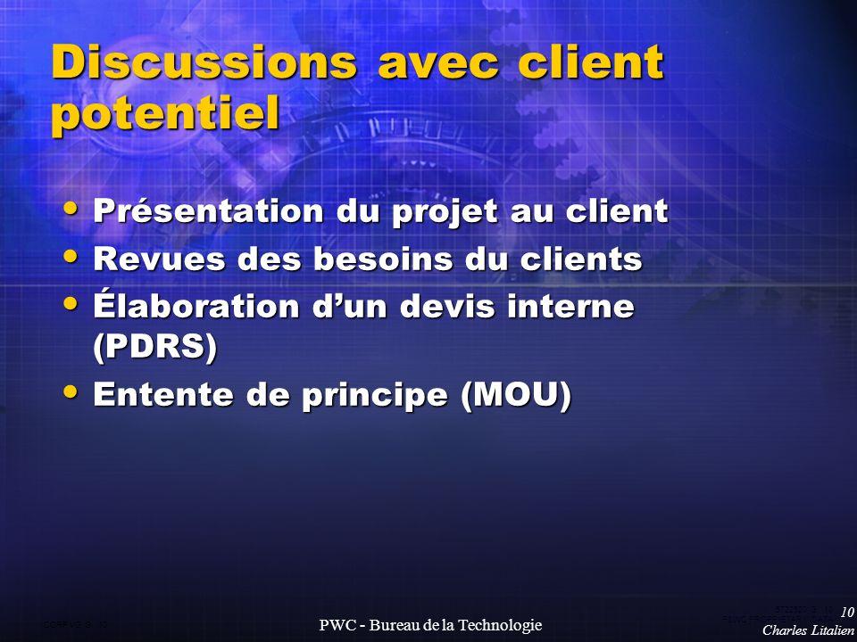 CORP VG G 10 5722520 G 10 P&WC PROPRIETARY DATA 10 Charles Litalien PWC - Bureau de la Technologie Discussions avec client potentiel Présentation du p