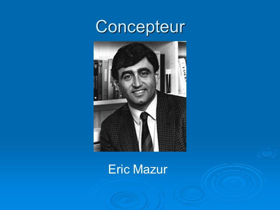 Concepteur Eric Mazur