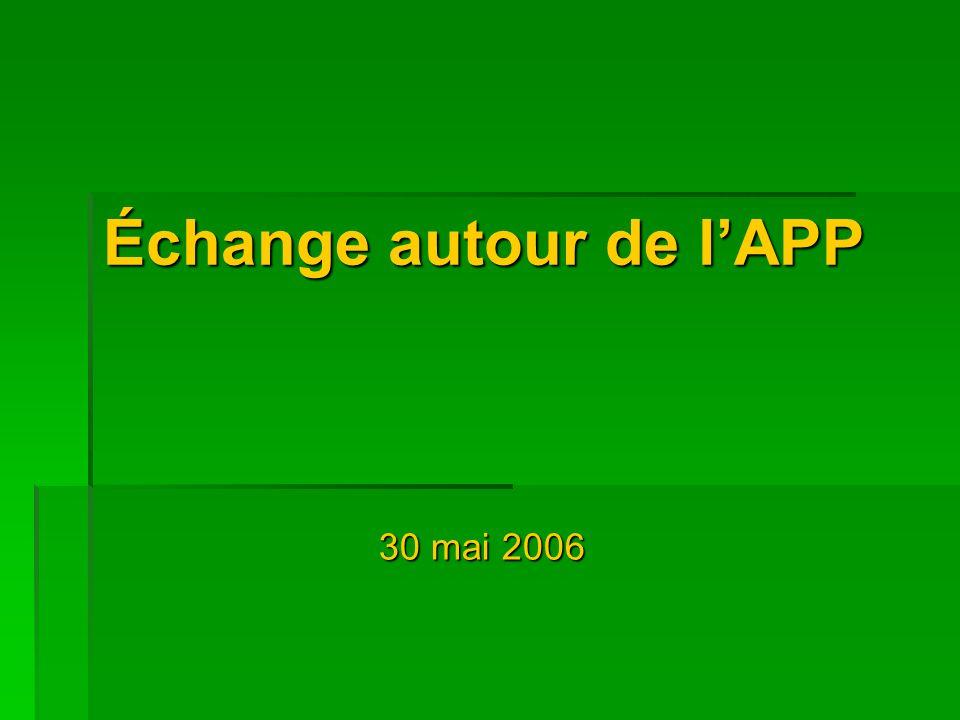 Échange autour de lAPP 30 mai 2006