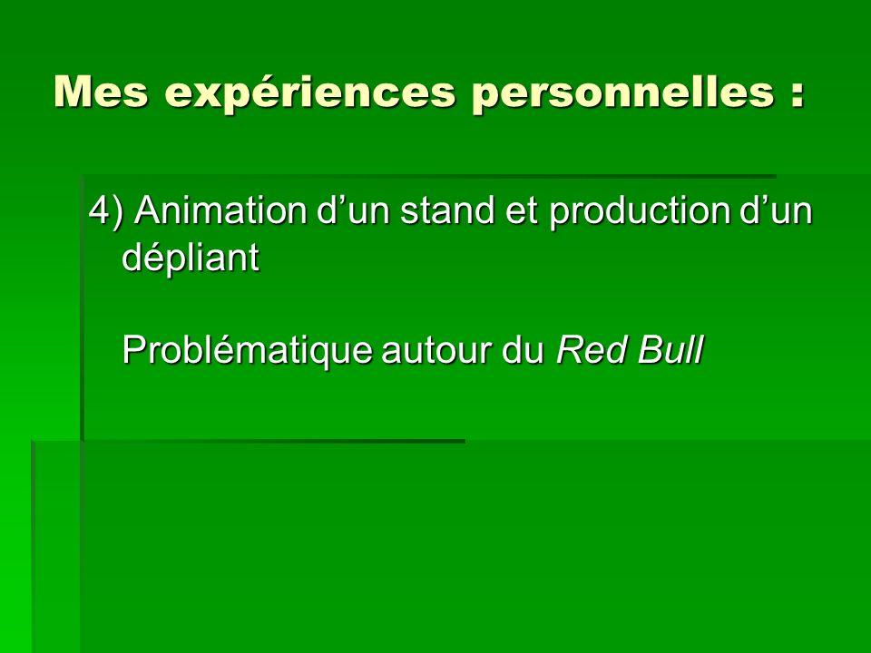 Mes expériences personnelles : 4) Animation dun stand et production dun dépliant Problématique autour du Red Bull