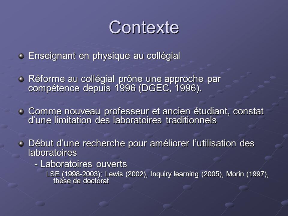 Contexte Enseignant en physique au collégial Réforme au collégial prône une approche par compétence depuis 1996 (DGEC, 1996).