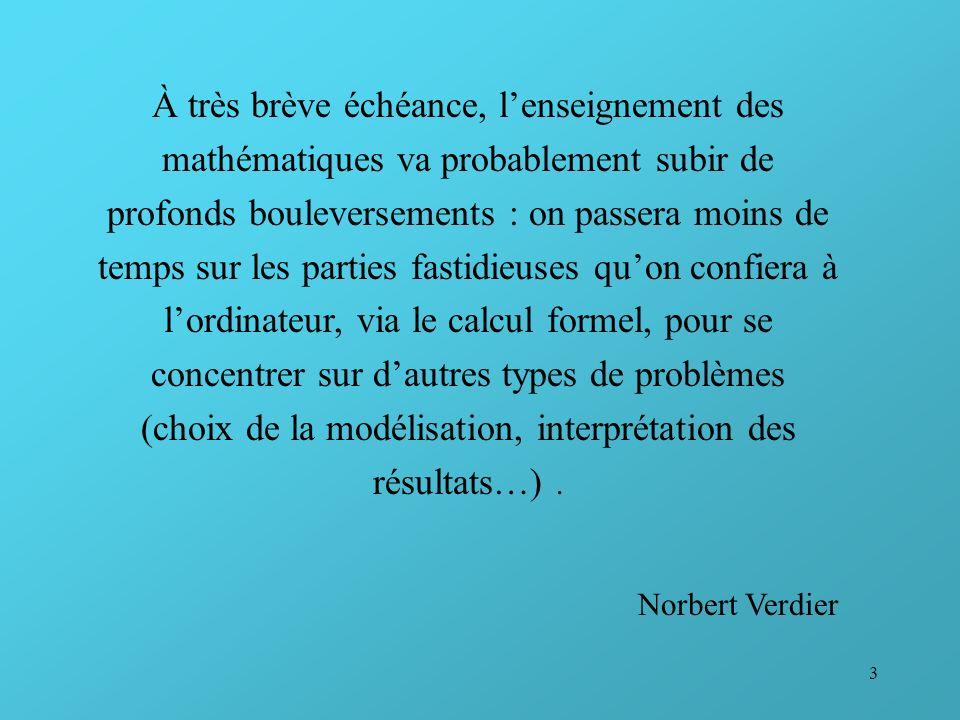 14 Résolution de problème et modélisation (suite) La démarche de modélisation Étape 1 : Lobservation Énoncé et schéma Variables connues et inconnues, paramètres Contraintes Problématique Hypothèse