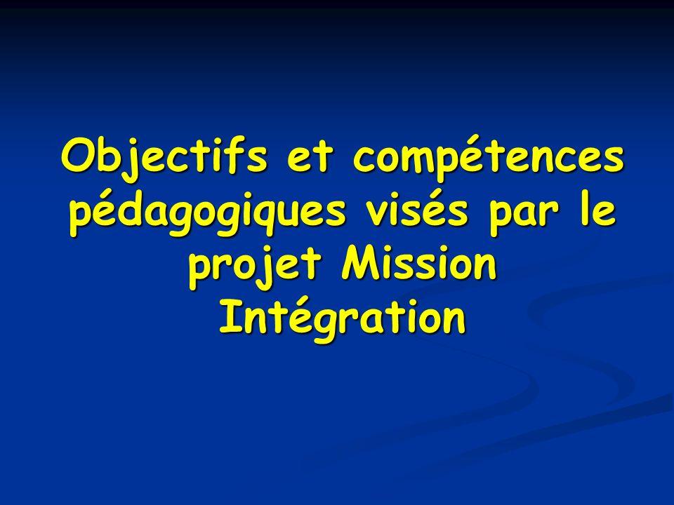 Objectifs et compétences pédagogiques visés par le projet Mission Intégration