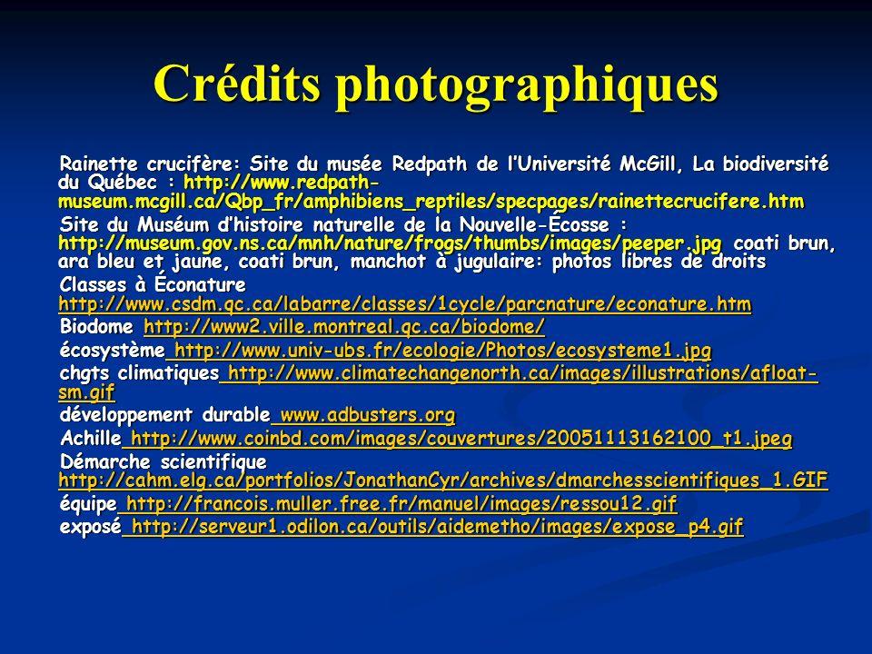 Crédits photographiques Rainette crucifère: Site du musée Redpath de lUniversité McGill, La biodiversité du Québec : http://www.redpath- museum.mcgill
