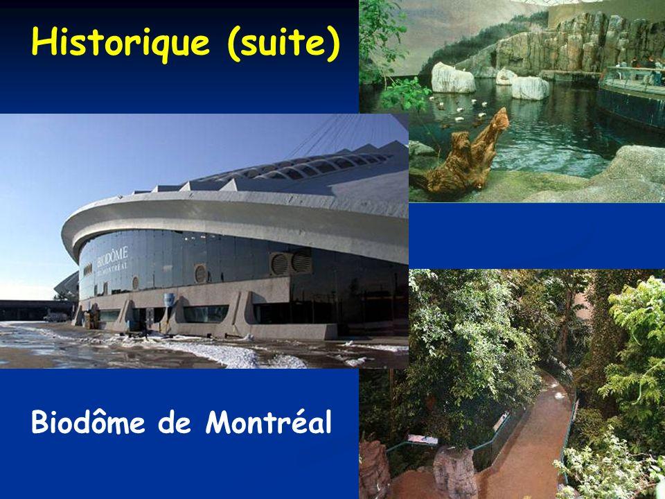 Biodôme de Montréal Historique (suite)