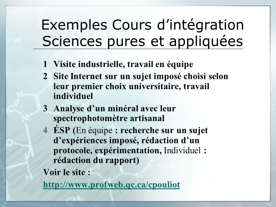 Exemples Cours dintégration Sciences pures et appliquées 1Visite industrielle, travail en équipe 2Site Internet sur un sujet imposé choisi selon leur