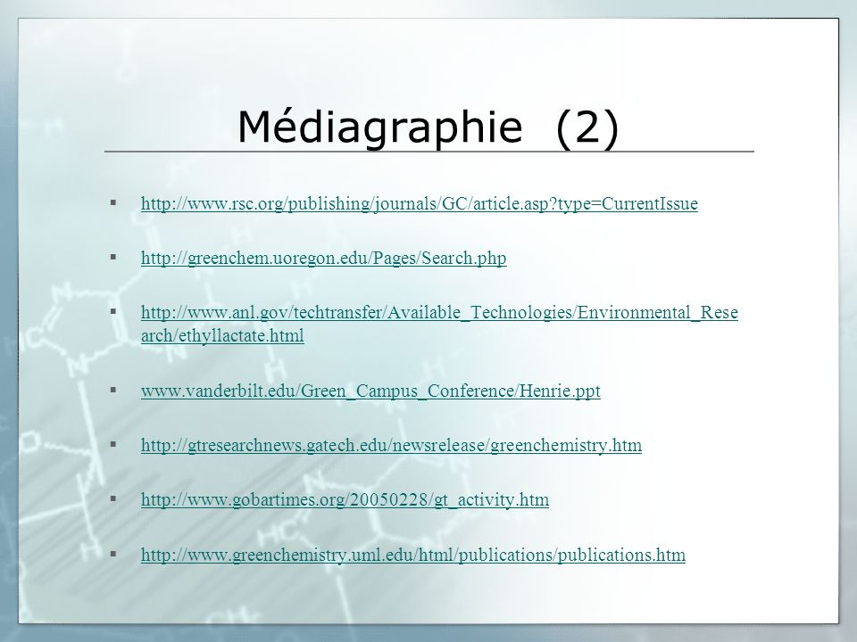 Médiagraphie (2) http://www.rsc.org/publishing/journals/GC/article.asp?type=CurrentIssue http://greenchem.uoregon.edu/Pages/Search.php http://www.anl.gov/techtransfer/Available_Technologies/Environmental_Rese arch/ethyllactate.html http://www.anl.gov/techtransfer/Available_Technologies/Environmental_Rese arch/ethyllactate.html www.vanderbilt.edu/Green_Campus_Conference/Henrie.ppt http://gtresearchnews.gatech.edu/newsrelease/greenchemistry.htm http://www.gobartimes.org/20050228/gt_activity.htm http://www.greenchemistry.uml.edu/html/publications/publications.htm