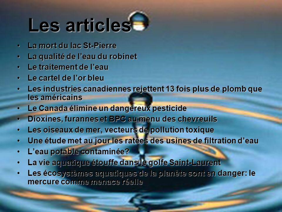 La mort du lac St-PierreLa mort du lac St-Pierre La qualité de leau du robinetLa qualité de leau du robinet Le traitement de leauLe traitement de leau