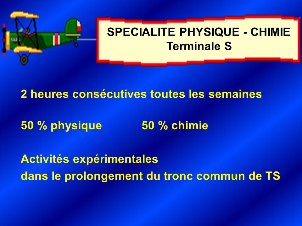 2 heures consécutives toutes les semaines 50 % physique50 % chimie Activités expérimentales dans le prolongement du tronc commun de TS SPECIALITE PHYSIQUE - CHIMIE Terminale S