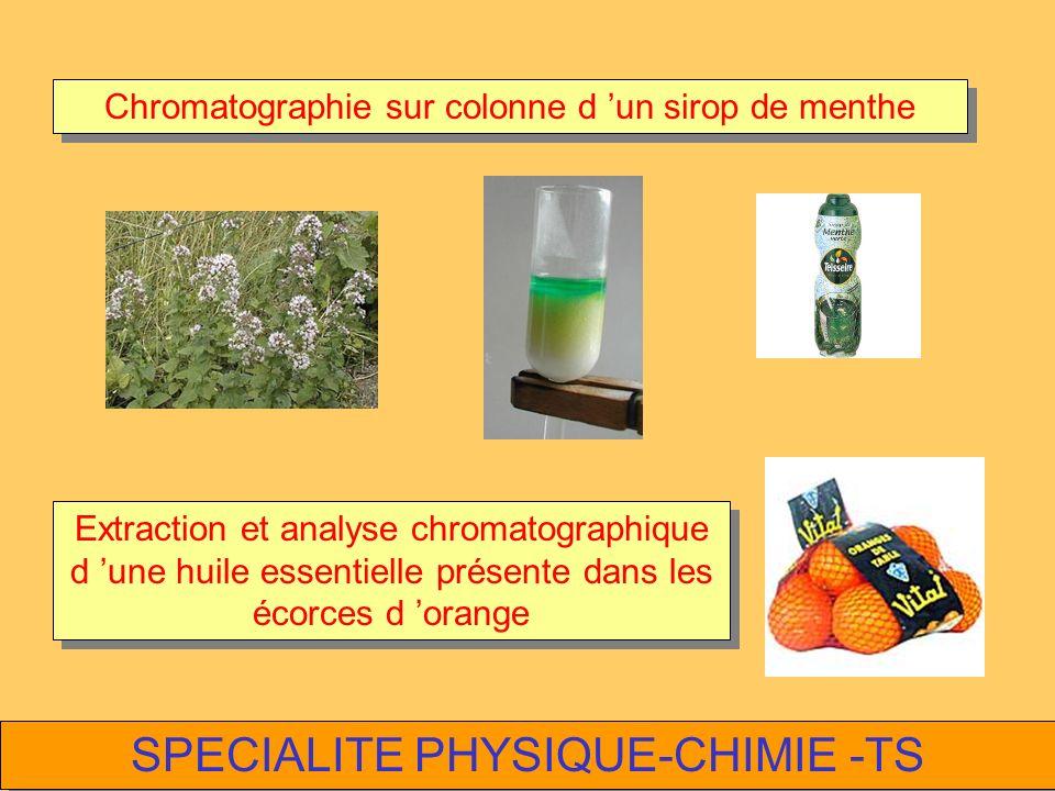 CHIMIE Extraire et identifier Extraction d une huile essentielle chromatographie sur couche mince et sur colonne Créer et reproduire Synthèse d un méd