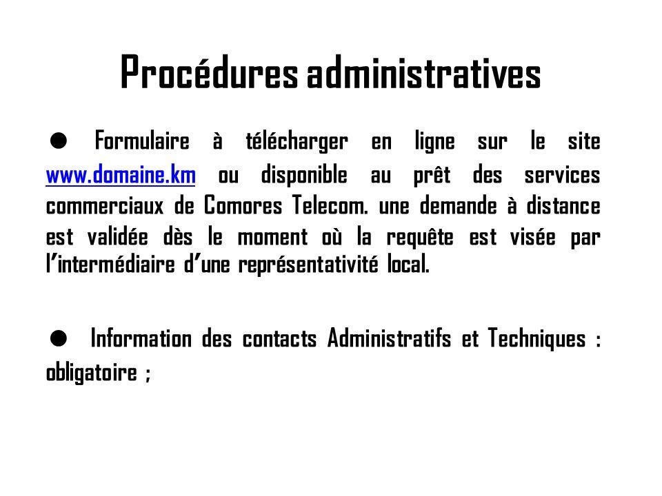 Procédures administratives Formulaire à télécharger en ligne sur le site www.domaine.km ou disponible au prêt des services commerciaux de Comores Tele