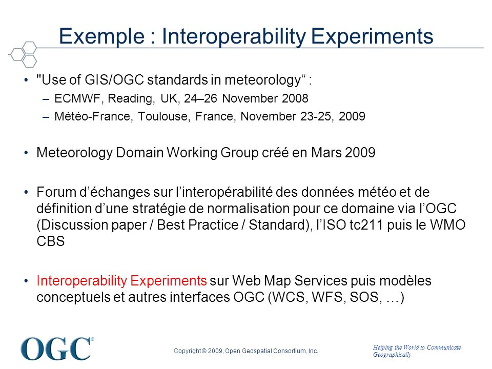 Helping the World to Communicate Geographically Exemple : Interoperability Experiments